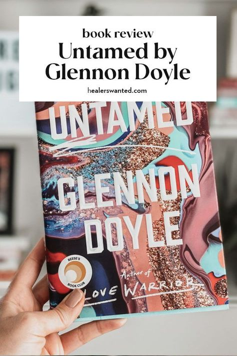 A book review from the team at healerswanted.com #untamed #glennondoyle #bookclub #bookreview