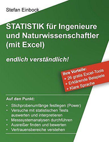 Statistik F R Ingenieure Und Naturwissenschaftler Mit Excel Endlich Verst Ndlich Und Naturwissenschaftler Statistik Statistik Wissenschaftler Sprache