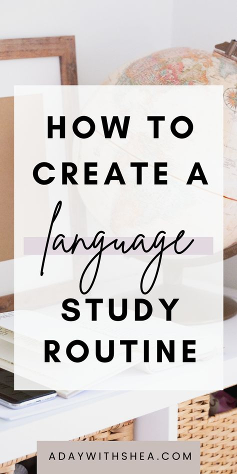 How to Create a Language Learning Study Routine | Language Study Schedule