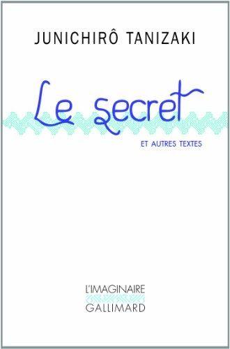 Telecharger Le Secret Et Autres Textes Pdf 2070142914 Junichiro Tanizaki En 2020 Telechargement Livre Numerique Texte