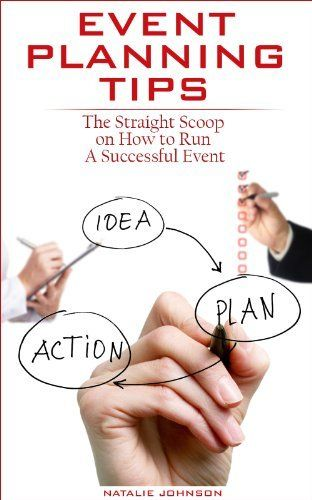 Event Planning Tips: The Straight Scoop on How to Run a Successful Event (Event Planning Business, Event Planning Guide, Event Planning Management) by Natalie Johnson, http://www.amazon.com/dp/B00J2ICSOM/ref=cm_sw_r_pi_dp_ezeqtb0MKFJP8