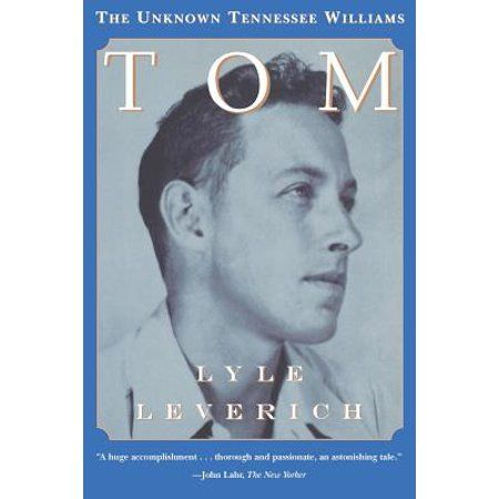 Tom The Unknown Tennessee Williams Paperback Walmart Com Tennessee Williams Williams Tennessee