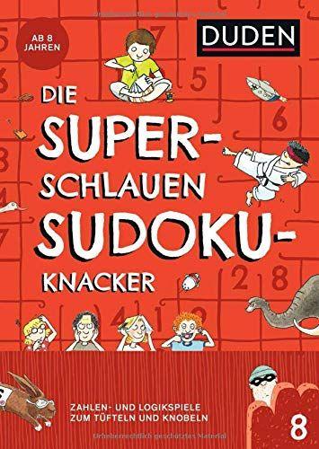 Die Superschlauen Sudokuknacker A 20ab 8 Jahren Band 8 Zahlen Und Logikspiele Zum Ta Fteln Und Knobeln Kreuzwortra T Empfohlene Bucher Logikspiele Schlau