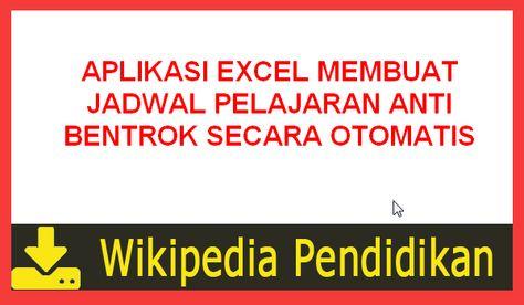 Wikipedia Pendidikan Aplikasi Excel Membuat Jadwal Pelajaran Anti Bentrok Versi Wikipedia Pendidikan Pendidikan Aplikasi Microsoft Excel