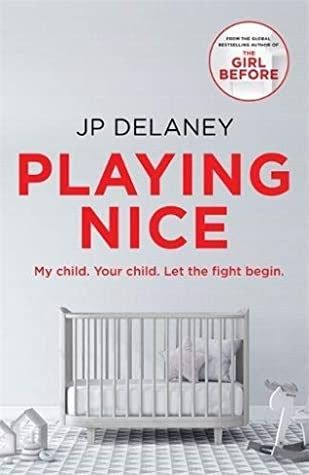 Title Playing Nice Author J P Delaney Pages 400 Pages Expected Publication July 28th 2020 By Quercus Genre Sus Book Review Blogs Good Books Holiday Read