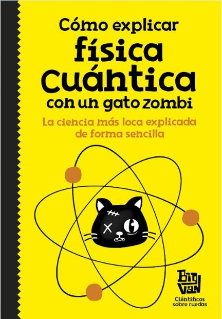 Como Explicar Fisica Cuantica Con Un Gato Zombi Libros De Fisica Cuantica Fisica Cuantica Libros Cientificos