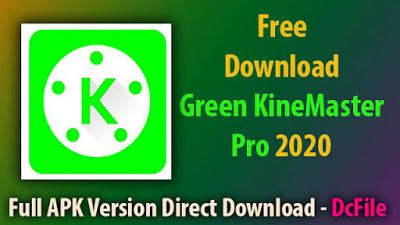 No Watermark Pro Kinemaster Green Free Download 2020 In 2020