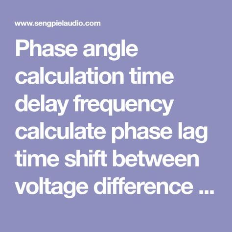 Phase angle calculation time delay frequency calculate phase