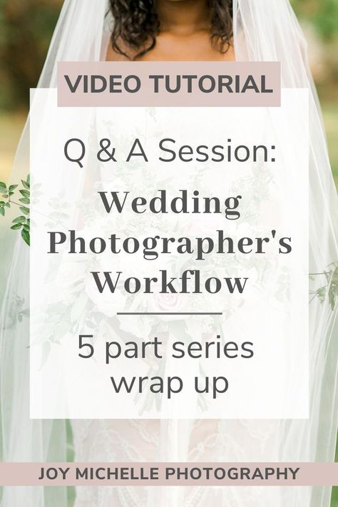 Wedding Photographer S Workflow Questions And Answers And A 5 Part Ser In 2020 Wedding Photography Workflow Wedding Photography Tutorial Wedding Photography Business