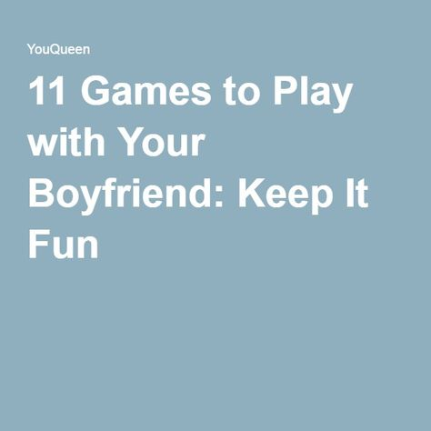 11 Games to Play with Your Boyfriend: Keep It Fun