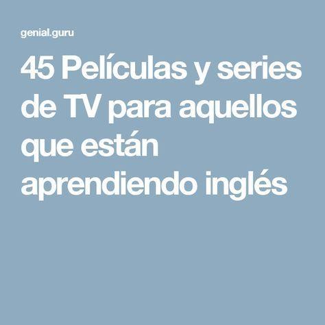 45 Películas Y Series De Tv Para Aquellos Que Están Aprendiendo Inglés Series Para Aprender Ingles Aprender Inglés Ingles Conversacional