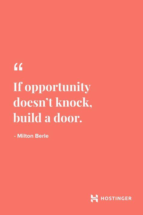 ''If opportunity doesn't knock, build a door.'' - Milton Berle | Hostinger.com  #Hostinger #quotes #success #motivational #webhosting #MiltonBerle