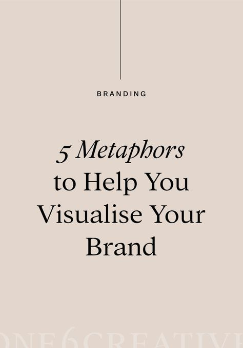 5 Metaphors to Help you Visualise your Brand Branding Your Business, Small Business Marketing, Personal Branding, Creative Business, Business Tips, Business Writing, Business Logos, Business Supplies, Digital Marketing Strategy