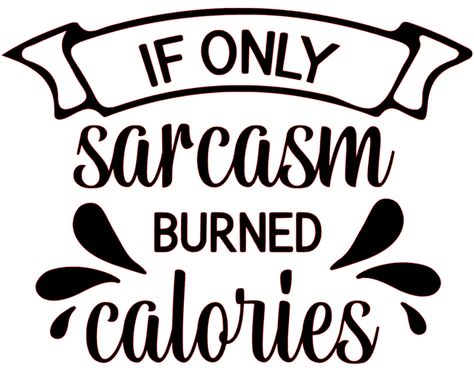 If Only Sarcasm Burned Calories Funny Vinyl Decal Sticker - Blue