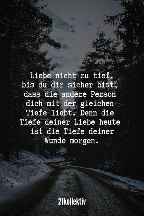 Liebe nicht zu tief, bis du dir sicher bist, dass die andere Person dich mit der... - #andere #liebe #nicht #person #sicher - #TrueQuotes