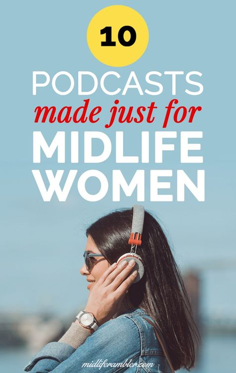 15 Podcasts That are Perfect for Women over 40