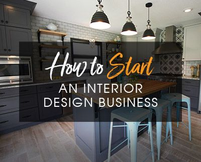 How To Start An Interior Design Business The Complete Guide 2020 In 2021 Interior Design Business Interior Design Pictures Interior Design Sites