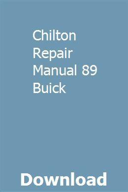 Chilton Repair Manual 89 Buick Chilton Repair Manual Repair Manuals Chilton