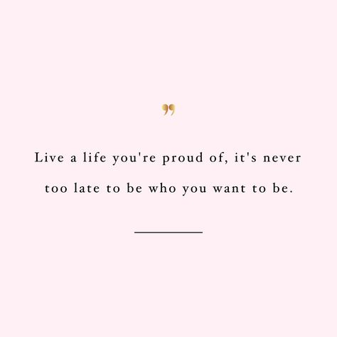 Live A Life You're Proud Of