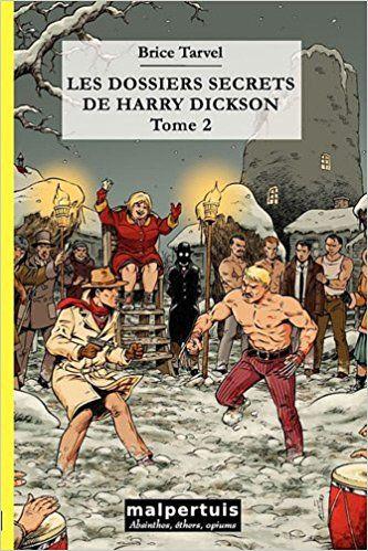 Amazon Fr Les Dossiers Secrets De Harry Dickson Tome 2 Brice Tarvel Christophe Thill Livres Telechargement Livre Secret