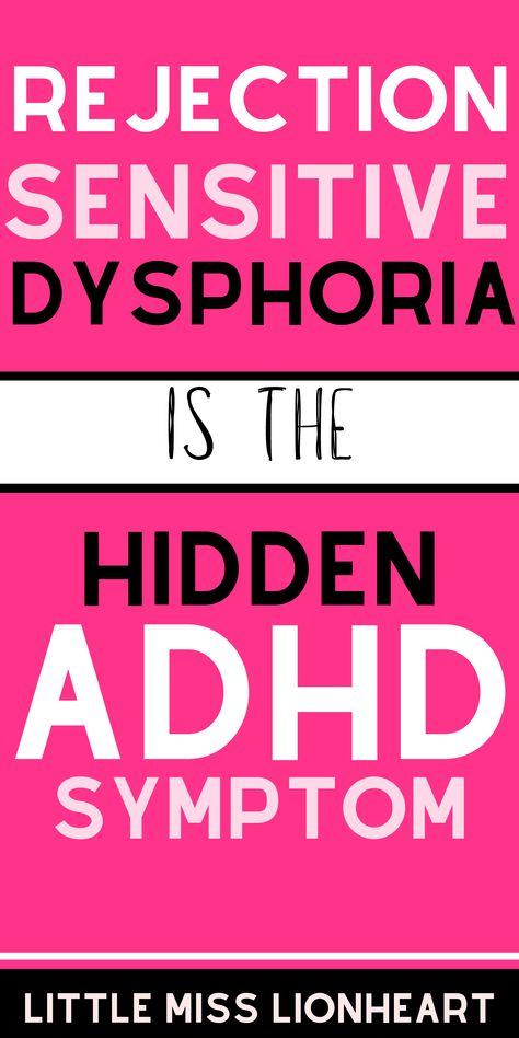 ADHD + Rejection Sensitive Dysphoria