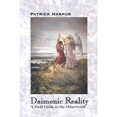 Daimonic Reality A Field Guide To The Otherworld Patrick Harpur Field Guide Books Lake Monsters