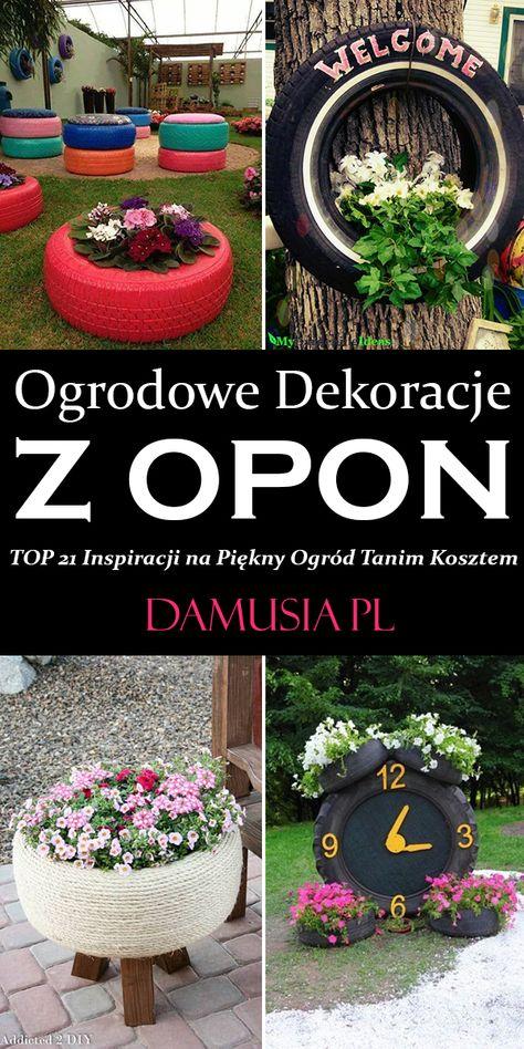 Ogrodowe Dekoracje Z Opon Top 21 Inspiracji Na Piekny Ogrod Tanim Kosztem Tire Swings Outdoor Decor Garden Decor