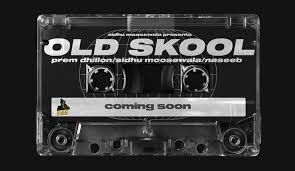 Old Skool Lyrics Sidhu Moose Wala Latest Song Lyrics Lyrics Old Skool