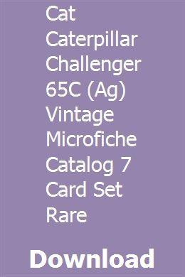 Cat Caterpillar Challenger 65c Ag Vintage Microfiche Catalog 7 Card Set Rare Card Set Challenger Tractors For Sale