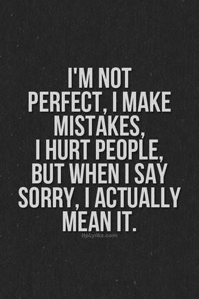 List Of Pinterest Im Sorry Im Not Perfect Quotes Words Images Im