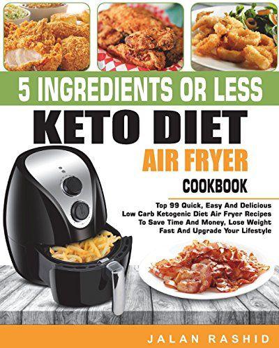 5 Ingredients Or Less Keto Diet Air Fryer Cookbook Top 9 Https