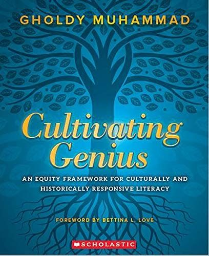 Read Online Cultivating Genius An Equity Framework For Culturally And Historically Responsive Literacy Pdf Ebook Cultivating Genius A Literacy Equity Genius