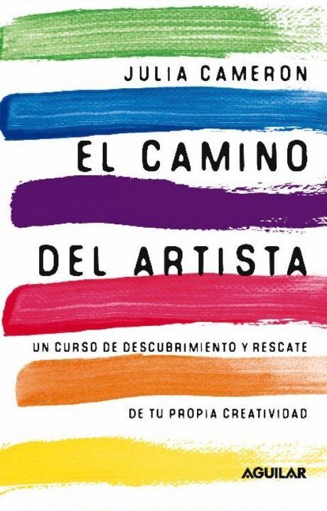 El Camino Del Artista Cuerpo Y Mente Maravillas Para Leer Libros Libro De Artista