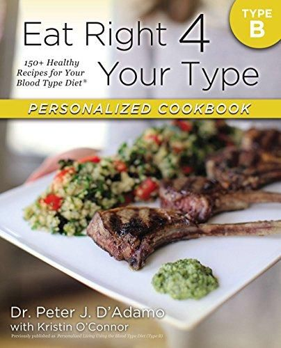 Pdf Download Eat Right 4 Your Type Personalized Cookbook Type B