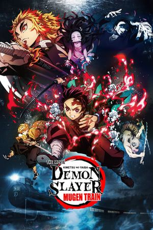 Demon Slayer Kimetsu No Yaiba The Movie Mugen Train F U L L Movie 2020 Online Streaming Hd Free Download Demonsla Slayer Full Movies Online Free Demon