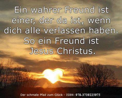 Ein wahrer Freund ist einer, der da ist, wenn dich alle verlassen haben. So eine Freund ist Jesus Christus. www.jesus-christus.at