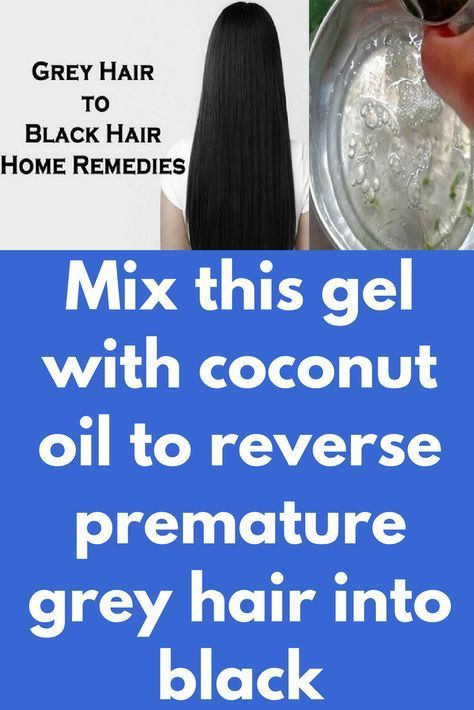 Mix This Gel With Coconut Oil To Reverse Premature Grey Hair Into