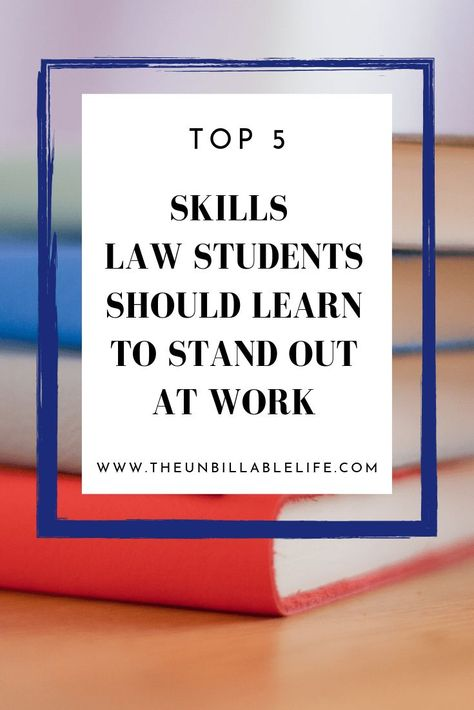 5 Skills to Learn in Law School That Will Help You Succeed in Your Career - The Unbillable Life