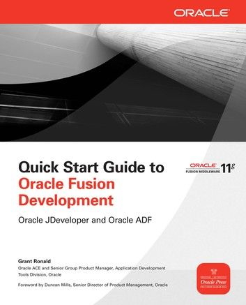 Quick Start Guide To Oracle Fusion Development Ebook By Grant Ronald Rakuten Kobo Data Modeling Oracle Database Oracle