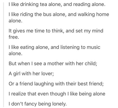 I don't fancy being lonely