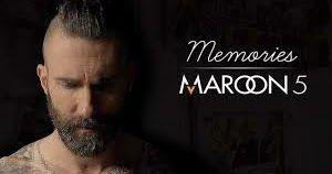 Memories Maroon 5 2019 Free Mp3 Download And Lyrics