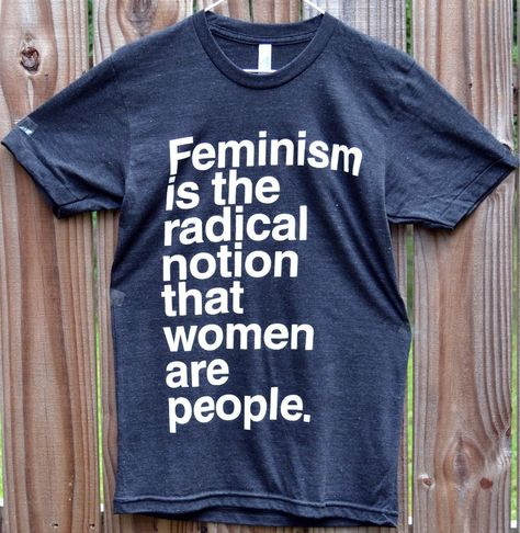 'Feminism is the Radical Notion' Charity Shirt