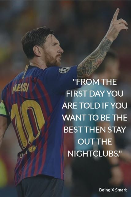Being X Smart Best 40 Lionel Messi Quotes On Life Overnight Success Football Sports And Dreams In 2020 Lionel Messi Quotes Messi Quotes Ronaldo Quotes
