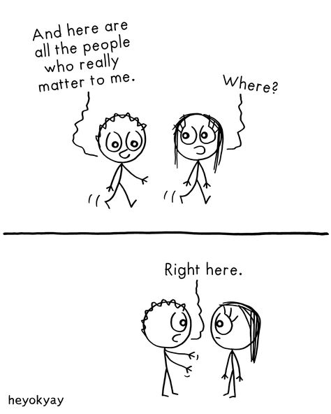 And here are all the people who really matter to me. Where? Right here | Love heyokyay comic