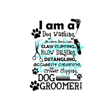 I Am A Dog Washing Groomer Svg File Dog Wash Dog Groomers Dog Grooming Salons