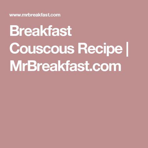Breakfast Couscous Recipe | MrBreakfast.com