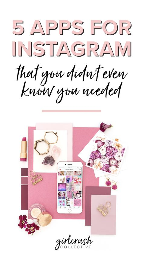 5 Apps for Instagram That You Didn't Even Know You Needed. Use these apps to grow your Instagram account. Best apps for Instagram via Girlcrush Collective Blog