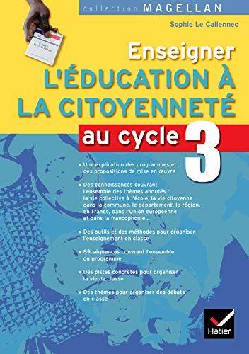 Telecharger Pdf Magellan Enseigner L Education A La Citoyennete Au Cycle 3 Ed 2008 Guide Pedagogique Francais Pdf Par Broche Ebook Francais Di 2020
