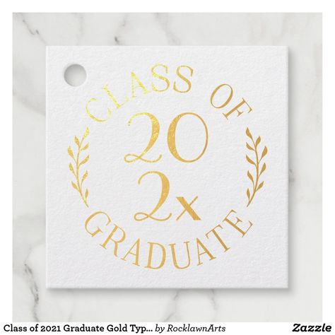 Class of 2021 Graduate Gold Typography Custom Text Foil Favor Tags. Easily customize it at Rocklawn Arts on Zazzle. #favortag #classof2021 #graduation #gifttag #goldfoil #ZazzleMade