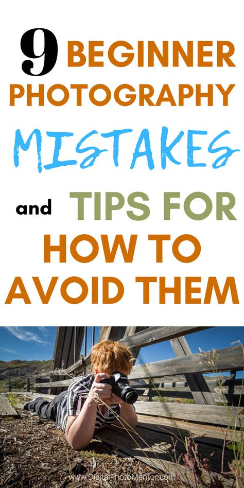 9 Beginner Photography Mistakes and Tips For How To Avoid Them